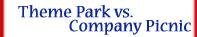 Company Picnic versus Theme Park